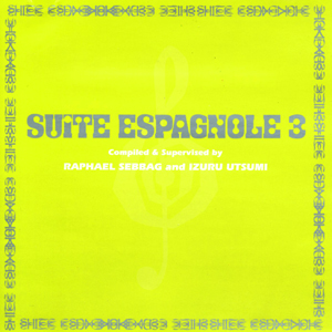 Various Artists / Suite Espagnole Vol. 3 (P-Vine Records PCD-5704 & FANIA 814)