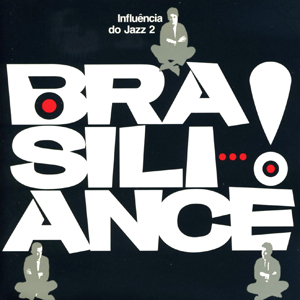 Various Artists / Brasiliance! Influencia Do Jazz 2 (Nippon Phonogram PHCA-1022)
