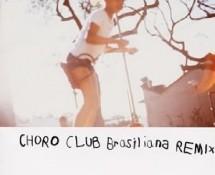 Choro Club / Brasiliana Remix (Sony - SICP 16)