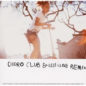 Choro Club / Brasiliana Remix (Sony - SICP 16)