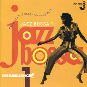 Various Artists / Brasiliance! Jazz Bossa 1 (Victor Entertainment VICP-5260)