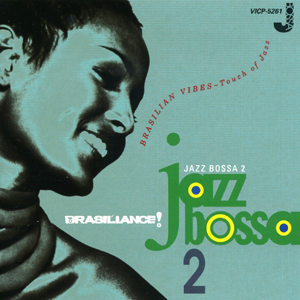 Various Artists / Brasiliance! Jazz Bossa 2 (Victor Entertainment VICP-5261)