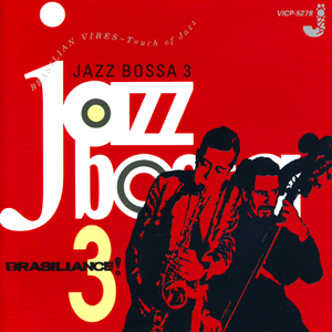 Various Artists / Brasiliance! Jazz Bossa 3 (Victor Entertainment VICP-5278)