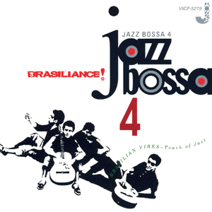 Various Artists / Brasiliance! Jazz Bossa 4 (Victor Entertainment VICP-5279)